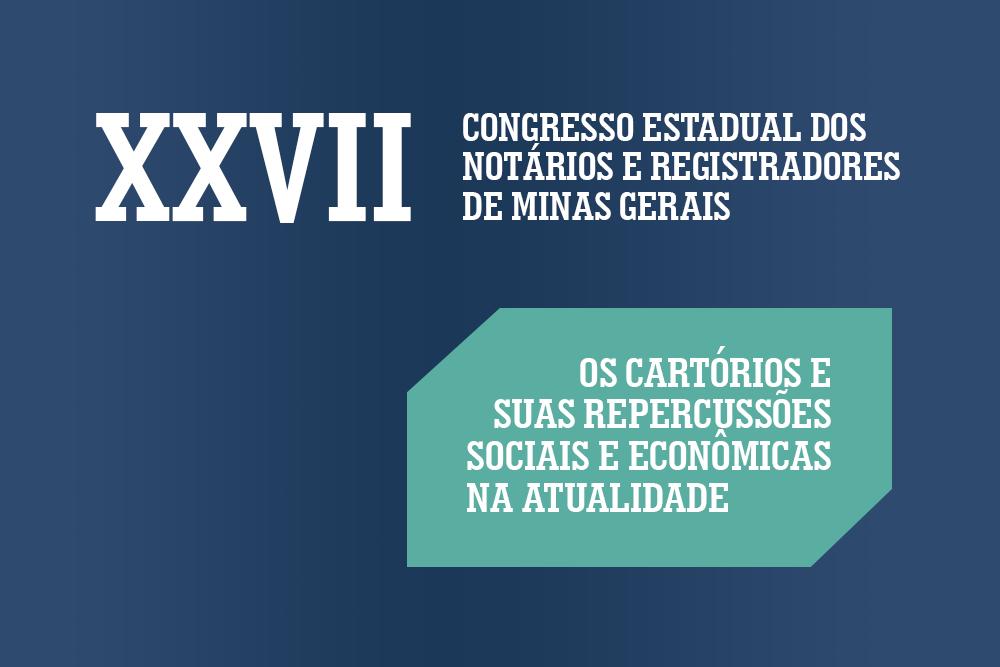 XXVII Congresso Estadual Dos Notários E Registradores De Minas Gerais