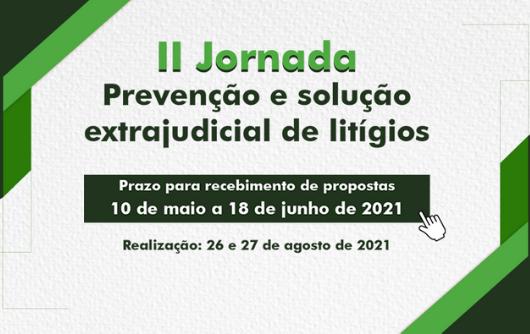 """CJF – Aberto o prazo para o envio de propostas de enunciados à """"II Jornada Prevenção e Solução Extrajudicial de Litígios"""""""